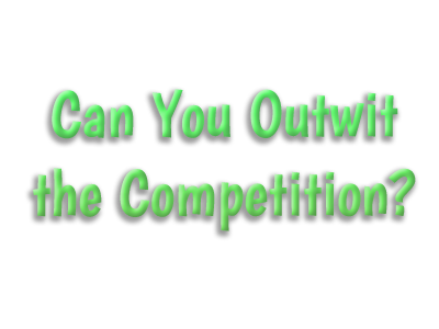 Can You Outwit the Competition?